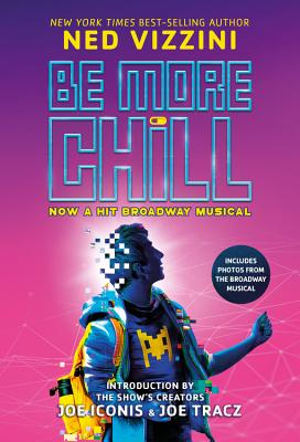 Be More Chill (Broadway Tie-In) by Ned Vizzini