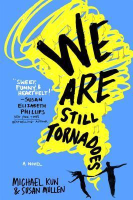 We Are Still Tornadoes by Susan Mullen, Michael Kun