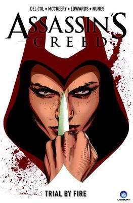 Assassin's Creed: Assassins Vol.1: Trial by Fire by Neil Edwards, Anthony Del Col, Conor McCreery