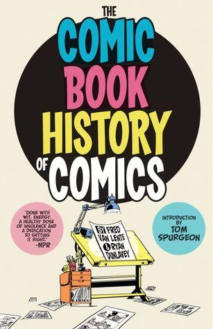 Comic Book History of Comics by Ryan Dunlavey, Fred Van Lente