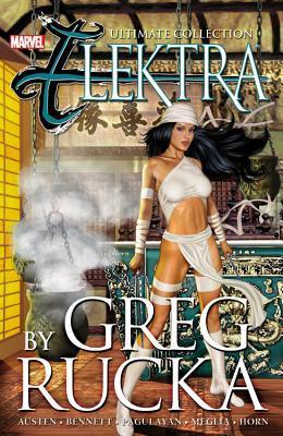 Elektra by Greg Rucka: Ultimate Collection by Chuck Austen, Carlos Meglia, Joe Bennett, Carlo Pagulayan, Greg Horn, Greg Rucka