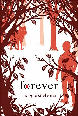 Forever (Shiver, Book 3) by Maggie Stiefvater