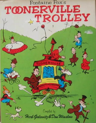 Fontaine Fox's Toonerville Trolley by Herb Galewitz, Don Winslow, Fontaine Fox