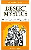 A Retreat with Desert Mystics: Thirsting for the Reign of God by Linus Mundy