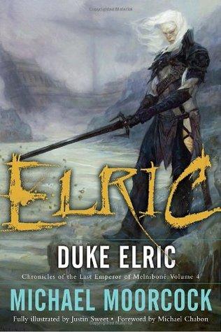 Duke Elric by Michael Moorcock, Michael Chabon, Justin Sweet