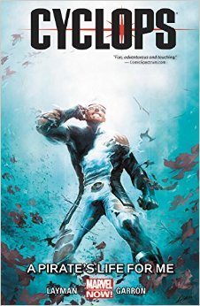 Cyclops, Vol. 2: A Pirate's Life for Me by Javier Garrón, John Layman