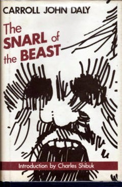 The Snarl of the Beast by Carroll John Daly