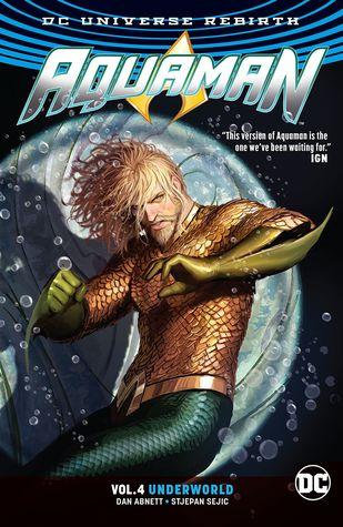 Aquaman, Volume 4: Underworld by Dan Abnett, Phillippe Briones