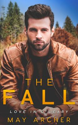 The Fall: Love in O'Leary by May Archer