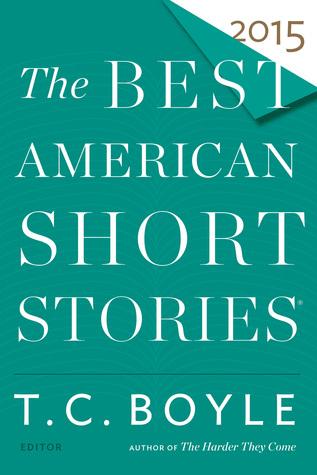 The Best American Short Stories 2015 by Victor Lodato, Heidi Pitlor, T. Coraghessan Boyle, Julia Elliott