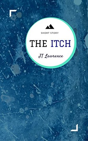 The Itch by J.T. Lawrence