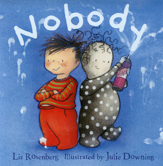 Nobody by Julie Downing, Liz Rosenberg