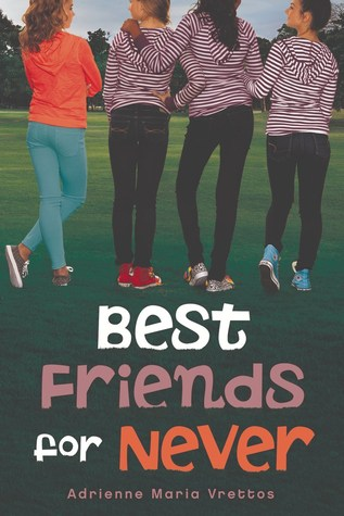 Best Friends for Never by Adrienne Maria Vrettos