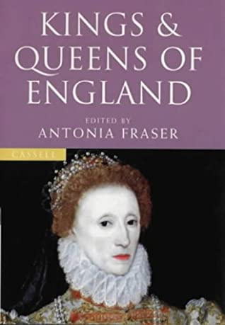 Kings and Queens of England by Antonia Fraser