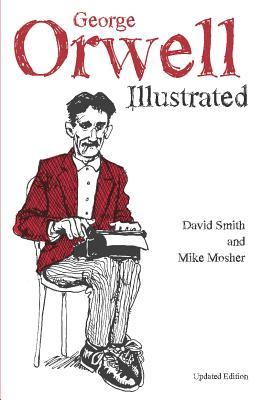 George Orwell Illustrated by David N. Smith, Mike Mosher