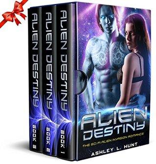 Alien Destiny Trilogy by Ashley L. Hunt