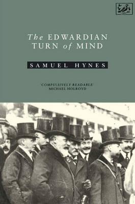 The Edwardian Turn of Mind by Samuel Hynes