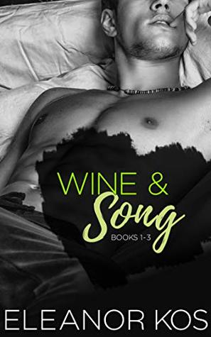 Wine & Song: Books 1 - 3 by Eleanor Kos