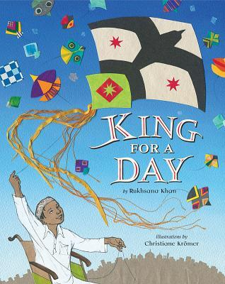 King for a Day by Christine Krömer, Rukhsana Khan