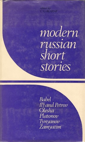Modern Russian Short Stories Volume 2 by Ilya Ilf, Isaac Babel, C.G. Bearne, Yevgeny Petrov, Yury Olesha, Yevgeny Zamyatin, Andrei Platonov, Yury Tynyanov