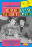 Odd Girls and Twilight Lovers: A History of Lesbian Life in 20th-Century America by Lillian Faderman