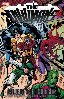 Inhumans: Beware the Inhumans by Mike Sekowsky, Gerry Conway, Gary Friedrich, Gene Colan, Roy Thomas, Stan Lee, Jack Kirby, Neal Adams