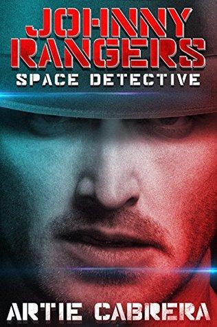 Johnny Rangers: Space Detective by Crystal Watanabe, Samuel Peralta, Artie Cabrera