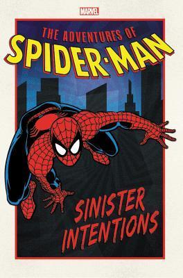 Adventures of Spider-Man: Sinister Intentions by Andy Kuhn, Michael Higgins, Ben Herrera, Nel Yomtov, Ralph Macchio, Alex Saviuk