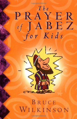 The Prayer of Jabez for Kids by Melody Carlson, Dan Brawner, Bruce H. Wilkinson