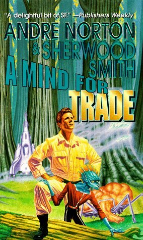 A Mind for Trade by Sherwood Smith, Andre Norton