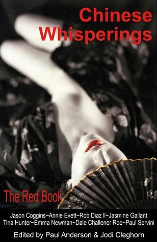 Chinese Whisperings: The Red Book by Dale Challener Roe, Tina Hunter, Jasmine Gallant, Paul Servini, Rob Diaz II, Jodi Cleghorn, Annie Evett, Jason Coggins, Paul Anderson, Emma Newman