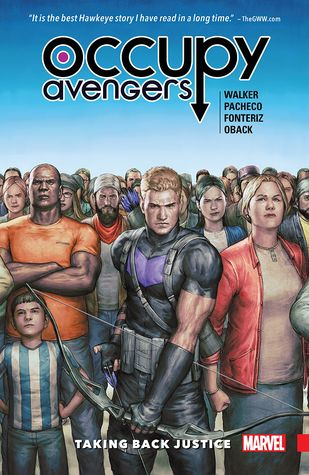 Occupy Avengers, Vol. 1: Taking Back Justice by Carlos Pacheco, Sonia Oback, Rafael Fonteriz, David F. Walker, Clayton Cowles
