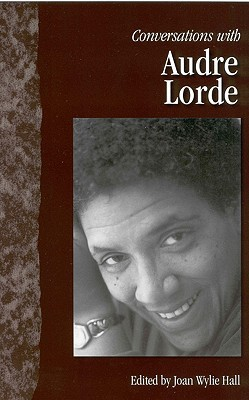 Conversations with Audre Lorde by Joan Wylie Hall, Audre Lorde