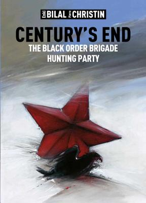 Century's End: The Black Order Brigade Hunting Party by Enki Bilal
