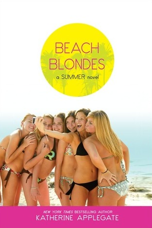 Beach Blondes: June Dreams / July's Promise / August Magic by Katherine Applegate