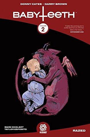 Babyteeth, Vol. 2: Razed by Donny Cates, Mark Englert, Garry Brown, Taylor Esposito