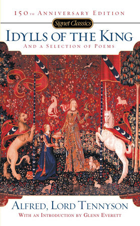 Idylls of the King and a Selection of Poems by Alfred Tennyson
