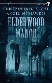 Elderwood Manor by Christopher Fulbright, Angeline Hawkes