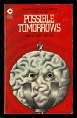 Possible Tomorrows by Kingsley Amis, Groff Conklin, F.L. Wallace, Isaac Asimov, J.T. McIntosh, James H. Schmitz