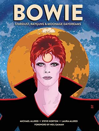 Bowie: Stardust, Rayguns & Moonage Daydreams by Michael Allred, Steve Horton, Laura Allred
