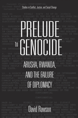 Prelude to Genocide: Arusha, Rwanda, and the Failure of Diplomacy by David Rawson