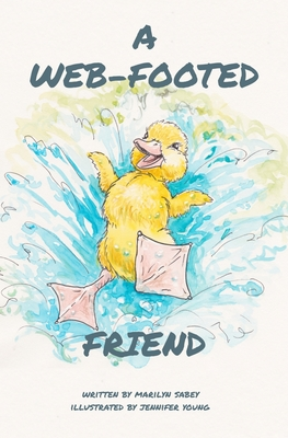 A Web-Footed Friend: Black and White Edition by Marilyn Sabey
