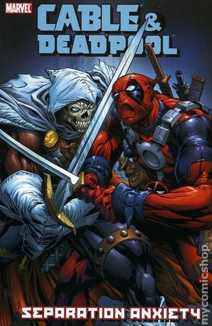 Cable & Deadpool, Volume 7: Separation Anxiety by Reilly Brown, Fabian Nicieza