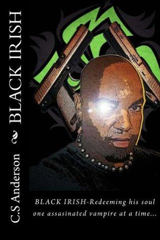 Black Irish by C.S. Anderson