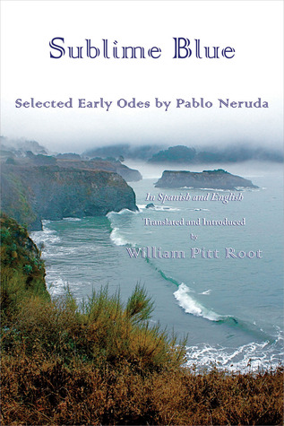 Sublime Blue: Selected Early Odes by Pablo Neruda by Pablo Neruda