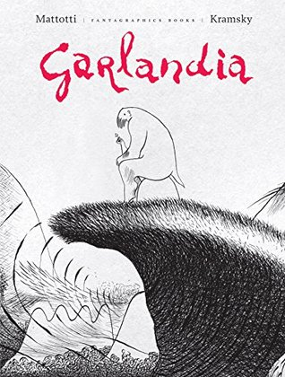 Garlandia by Jerry Kramsky, Lorenzo Mattotti