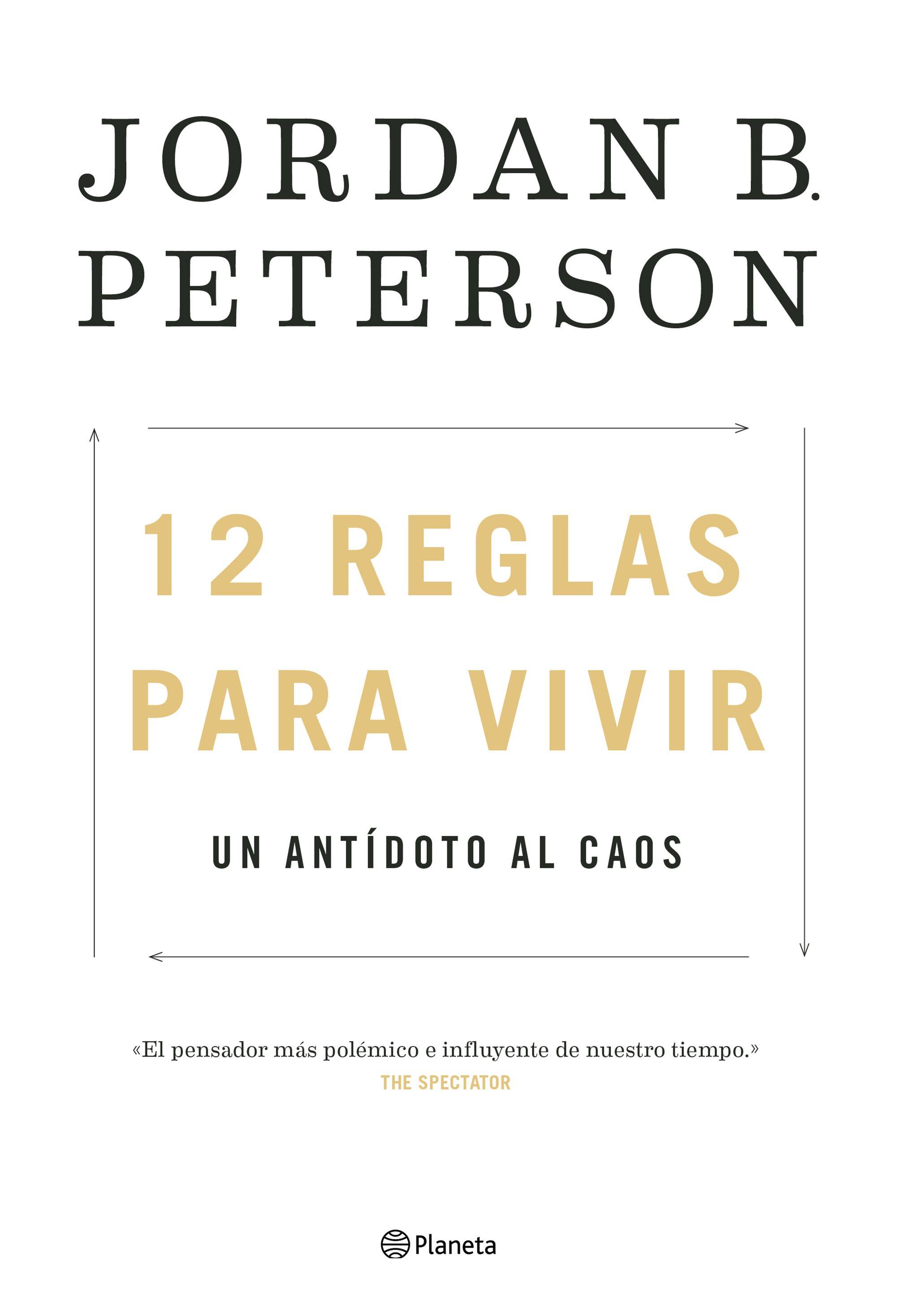 12 reglas para vivir. Un antídoto al caos by Jordan B. Peterson