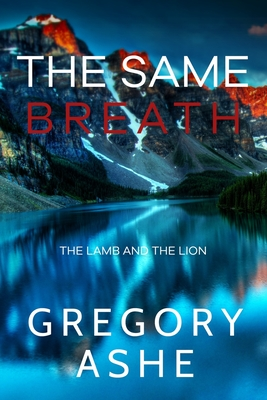 The Same Breath by Gregory Ashe
