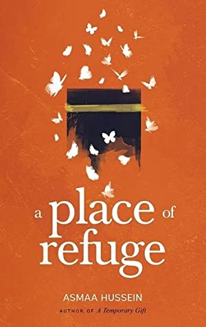 A Place of Refuge by Asmaa Hussein