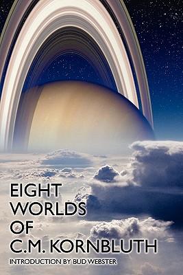 Eight Worlds of C.M. Kornbluth by C. M. Kornbluth